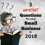 3 Important Questions For Buxmont Small Business Owners To Answer In 2018