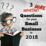 Three More Questions To Consider in 2018 For Your Buxmont Small Business Plan