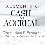 Cash vs. Accrual Accounting: Two Main Differences For Philadelphia Businesses To Consider