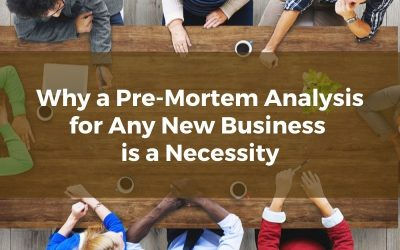Why a Pre-Mortem Analysis for Any New Philadelphia area Business is a Necessity